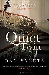 The Quiet Twin by Dan Vyleta (2012-02-02)