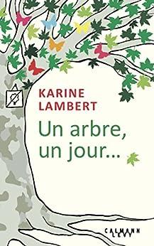 un-arbre-un-jour-littrature-franaise-french-edition