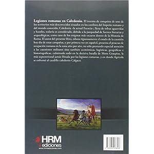 Legiones romanas en Caledonia: Agrícola frente a Calgaco (H de Historia)