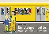 Einsteigen bitte! - Mücke und Floh fahren U-Bahn