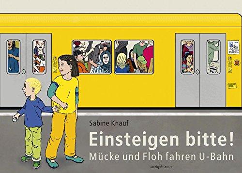 Einsteigen bitte! - Mücke und Floh fahren U-Bahn -