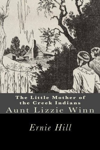 The Little Mother of the Creek Indians: Aunt Lizzie Winn