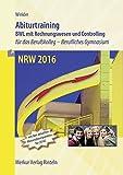 Abiturtraining - NRW 2017: Betriebswirtschaftslehre mit Rechnungswesen und Controlling  für das Berufskolleg - Berufliches Gymnasium
