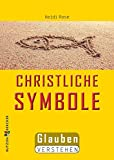 Christliche Symbole: Glauben verstehen