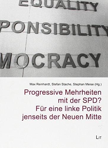 Progressive Mehrheiten mit der SPD? Für eine linke Politik jenseits der Neuen Mitte