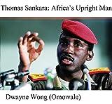 Thomas Sankara: Africa's Upright Man