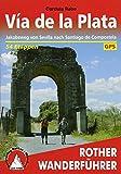 Via de la Plata. Jakobsweg von Sevilla nach Santiago de Compostela. 53 Etappen. Mit GPS-Tracks (Rother Wanderführer) - Cordula Rabe