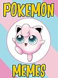 #7: POKEMON: Fresh Pokemon Memes & Joke Book 2017 – Pokemon Memes Free Rein Book: Funny Memes 2017, Ultimate Memes, Memes For Kids, Memes Free, Memes xl, Pikachu Books
