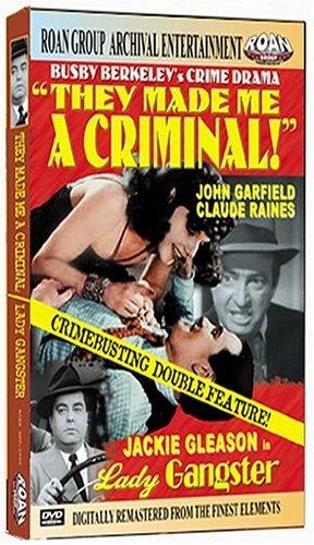 Lady Gangster/They Made Me a Criminal by John Garfield - John Garfield
