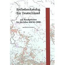 Erdbebenkatalog für Deutschland mit Randgebieten für die Jahre 800 bis 2008 (Geologisches Jahrbuch, Reihe E / Geophysik)
