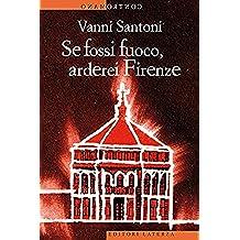 Se fossi fuoco, arderei Firenze (Contromano)