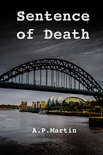 Sentence Of Death (Clavel and Snow Crime Series Book 1) by [Martin, A. P.]