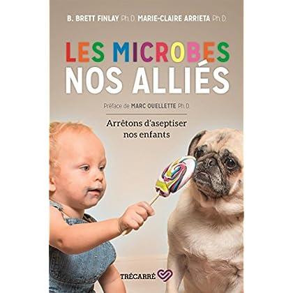 Les Microbes, Nos Allies : Arretons d'Aseptiser Nos Enfants