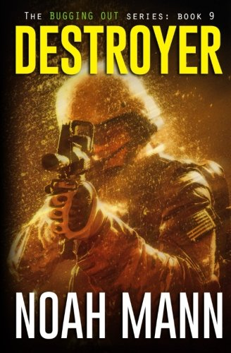Read Destroyer Volume 9 The Bugging Out Series Online Book By Noah Mann Full Supports All Version Of Your Device Includes PDF EPub And Kindle