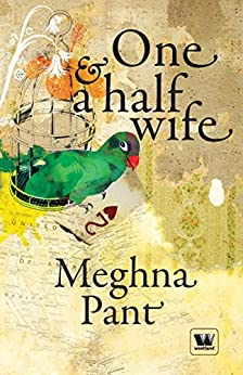 One and a Half Wife by [Pant, Meghna]