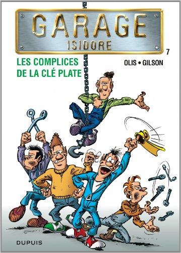 Garage Isidore - tome 7 - les complices de la clé plate