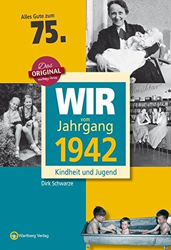 wir-vom-jahrgang-1942-kindheit-und-jugend-jahrgangsbande-75-geburtstag