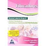 Educadores. Personal Laboral (Grupo Ii) De La Administración De La Comunidad Autónoma De Extremadura. Temario Específico. Volumen Iii