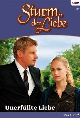 Sturm der Liebe 24: Unerfüllte Liebe [Kindle Edition]