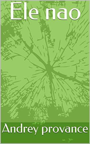 Ele nao (Portuguese Edition) por Andrey provance