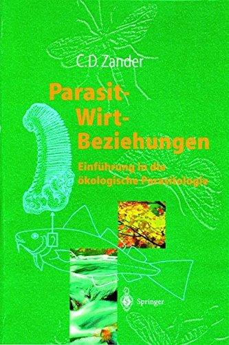 Parasit-Wirt-Beziehungen: Einführung in die ökologische Parasitologie (German Edition)