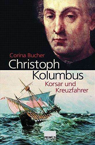 Christoph Kolumbus. Korsar und Kreuzfahrer