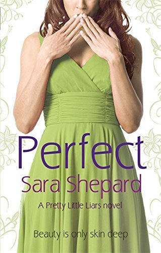 Perfect: Number 3 in series (Pretty Little Liars) by Sara Shepard (2008-12-04)