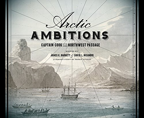 Arctic Ambitions: Captain Cook and the Northwest Passage
