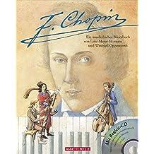 Frédéric Chopin: Ein musikalisches Bilderbuch (mit CD)