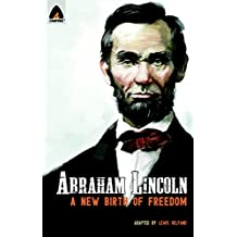 Abraham Lincoln: From the Log Cabin to the White House (Campfire Graphic Novels)