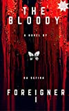 The Bloody Foreigner: The story of an immigrant girl,who fights to remain good despite all the adversities she faces in another man's land... (Zaza Zilda Book 2)
