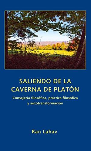 Saliendo de la Caverna de Platón: Consejería filosófica, práctica filosófica y autotransformación por Ran Lahav