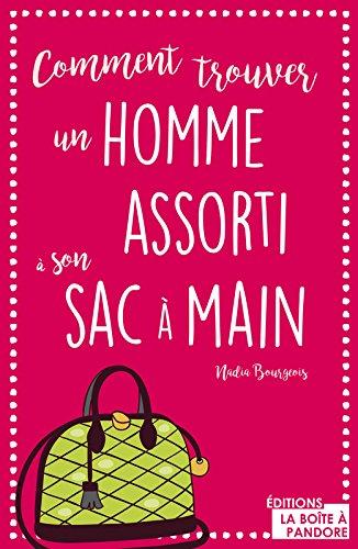 Comment trouver un homme assorti à son sac à main ? par Nadia Bourgeois