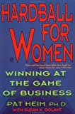 Hardball for Women: Winning at the Game of Business by Pat Heim (1993-09-01)