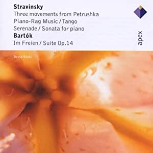 Stravinsky: Three Movements from Petrushka, Piano-Rag Music, Tango, Serenade, Sonata & Bartok: Suite Op.14, Im Freien