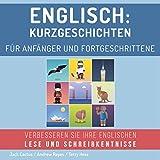 Englisch: Kurzgeschichten für Anfänger und Fortgeschrittene