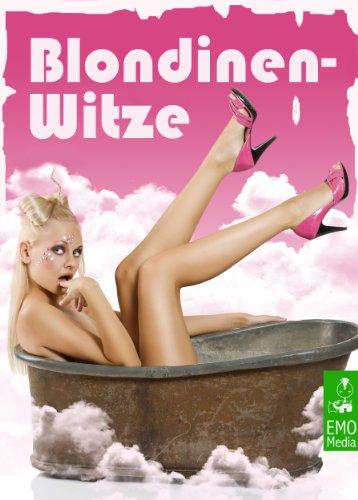 blondinenwitze-die-besten-witze-ber-blondinen-lustige-krasse-und-versaute-sprche-ber-frauen-mit-hellem-kpfchen-und-erfreulich-viel-spass-am-sex-illustrierte-ausgabe