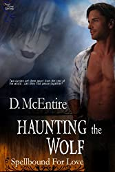 Haunting The Wolf (Spellbound For Love Book 2)