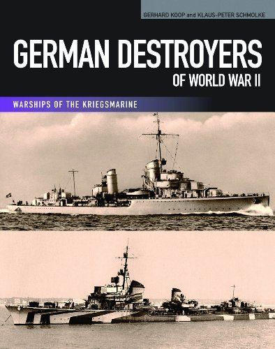 german-destroyers-of-world-war-ii-warships-of-the-kriegsmarine-by-gerhard-koop-2014-05-15