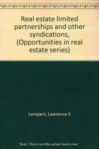 Real estate limited partnerships and other syndications, (Opportunities in real estate series) Real Estate Syndication