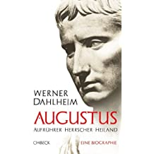 Augustus: Aufrührer, Herrscher, Heiland