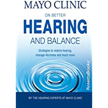 """Mayo Clinic on Better Hearing and Balance, 2nd Edition (""""MAYO CLINIC ON"""" SERIES)"""