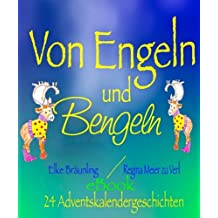 Von Engeln und Bengeln - 24 Adventskalendergeschichten