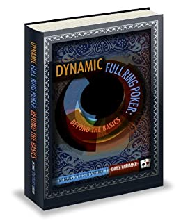 Dynamic Full Ring Poker: A Practical Guide to Crushing $1/2 No-limit Holdem (English Edition) von [Sweeney, James]