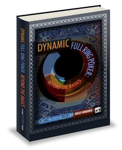 Dynamic Full Ring Poker: A Practical Guide to Crushing $1/2 No-limit Holdem (English Edition) - Glücksspiel-ring