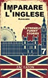 Imparare l'inglese: Extremely Funny Stories (Broken Flowers Vol. 7)