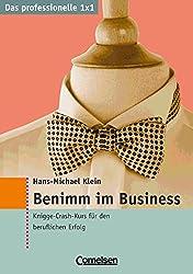Das professionelle 1 x 1 / Benimm im Business: Knigge-Crash-Kurs für den beruflichen Erfolg