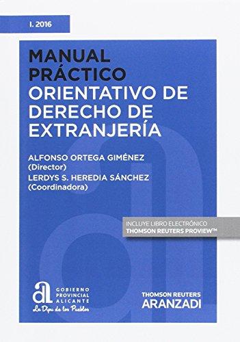 Manual práctico orientativo de Derecho de extranjería por ALFONSO ORTEGA GIMENEZ