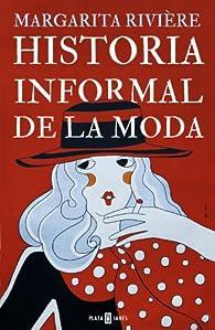 Historia informal de la moda par Margarita Rivière