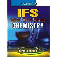 UPSC-IFS Exam: Chemistry (Including Paper I & II) Main Exam Guide
